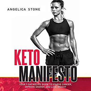 Keto Manifesto: Your 7-Day Recipe Guide to Starve Cancer, Improve Energy, and Lose Weight audiobook cover art
