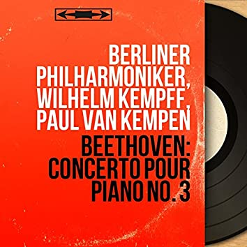 Beethoven: Concerto pour piano No. 3 (Mono Version)