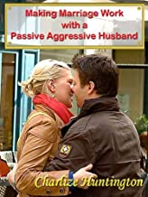 Making Marriage Work with a Passive Aggressive Husband
