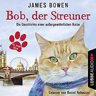Bob, der Streuner: Die Geschichte einer außergewöhnlichen Katze Titelbild