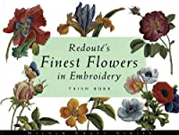 Redoute's Finest Flowers in Embroidery (Milner Craft)