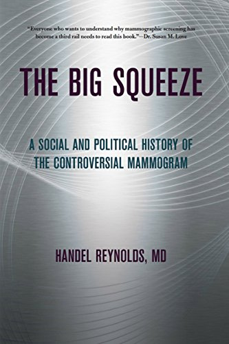 Image of The Big Squeeze: A Social and Political History of the Controversial Mammogram (The Culture and Politics of Health Care Work)