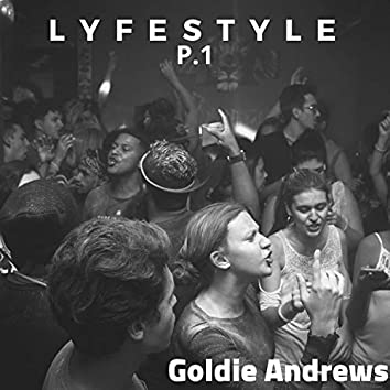Lyfe Style, Pt. 1 (feat. Goldie Andrews)
