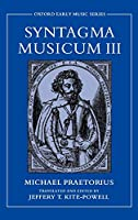 Syntagma Musicum III (Oxford Early Music Series)