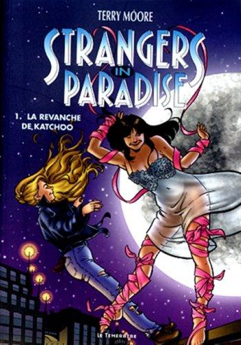 Strangers in paradise, Tome 1 : La revanche de Katchoo