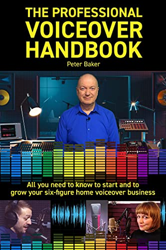 The Professional Voiceover Handbook (Voiceover training 1) by [Peter Baker]