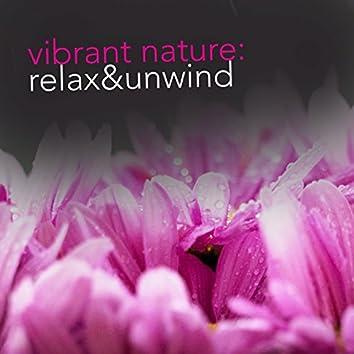 Vibrant Nature: Relax & Unwind
