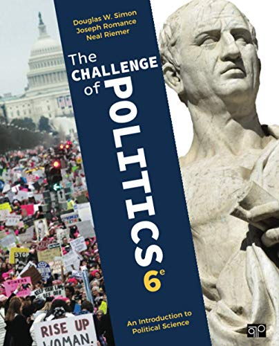 Compare Textbook Prices for The Challenge of Politics: An Introduction to Political Science 6 Edition ISBN 9781544305967 by Simon, Douglas W.,Romance, Joseph,Riemer, Neal