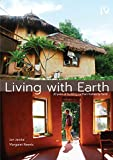 Living With Earth: 20 Years of Building Earthen Homes by Hand (English Edition)