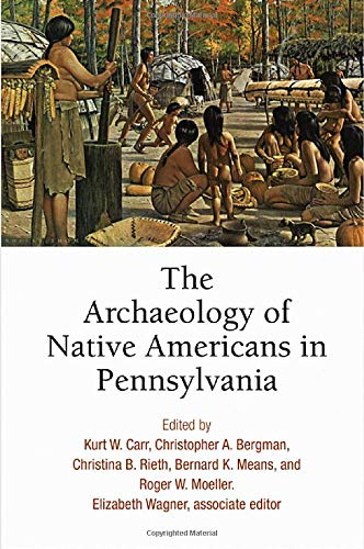 Compare Textbook Prices for The Archaeology of Native Americans in Pennsylvania  ISBN 9780812250787 by Carr, Kurt W.,Bergman, Christopher A.,Rieth, Christina B.,Means, Bernard K.,Moeller, Roger W.,Wagner, Elizabeth