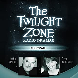Night Call     The Twilight Zone Radio Dramas              By:                                                                                                                                 Richard Matheson                               Narrated by:                                                                                                                                 Mariette Hartley                      Length: 41 mins     147 ratings     Overall 4.3
