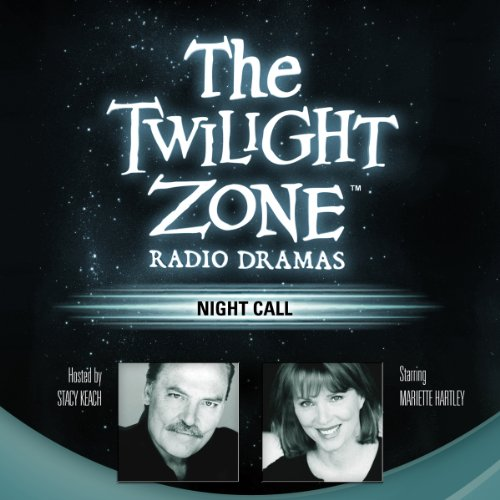 Night Call     The Twilight Zone Radio Dramas              By:                                                                                                                                 Richard Matheson                               Narrated by:                                                                                                                                 Mariette Hartley                      Length: 41 mins     167 ratings     Overall 4.3