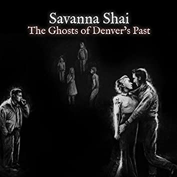 The Ghosts of Denver's Past