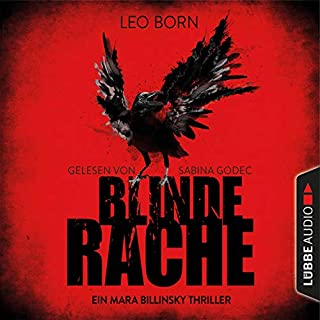 Blinde Rache     Ein Fall für Mara Billinsky 1              By:                                                                                                                                 Leo Born                               Narrated by:                                                                                                                                 Sabina Godec                      Length: 7 hrs and 27 mins     Not rated yet     Overall 0.0