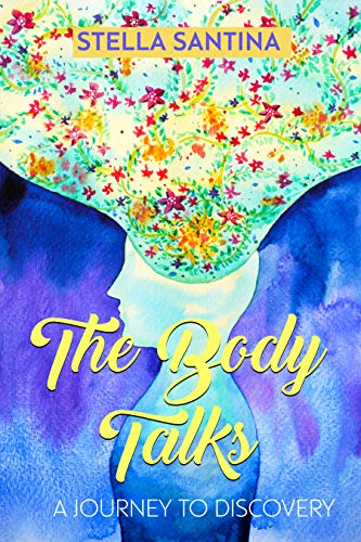 The Body Talks: A Journey to Discovery (English Edition)