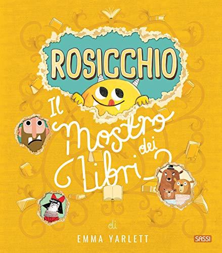 Rosicchio. Il mostro dei libri. Ediz. a colori