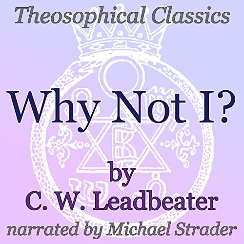 Why Not I? Audiobook By C. W. Leadbeater cover art