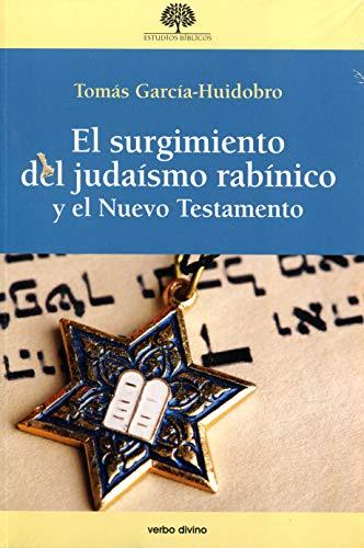 surgimiento del Judaismo Rabinico y el N (Estudios Bíblicos)
