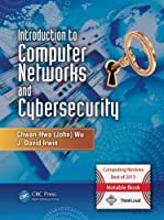 Introduction to Computer Networks and Cybersecurity by Chwan-Hwa (John) Wu J. David Irwin(2013-02-04)