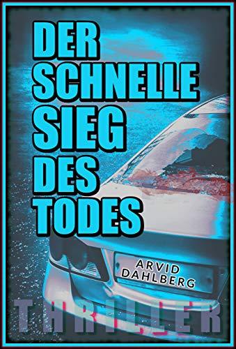 DER SCHNELLE SIEG DES TODES (SCHWEDEN-THRILLER-LIV MODIG)