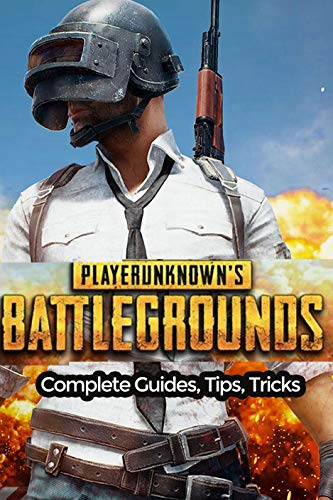 PlayerUnknown's Battlegrounds guide: complete tips and guides to help you win the battle royale (English Edition)