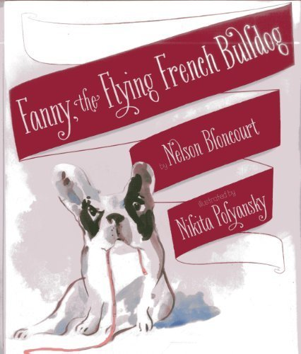 Fanny the Flying French Bulldog by Bloncourt, Nelson (2014) Hardcover