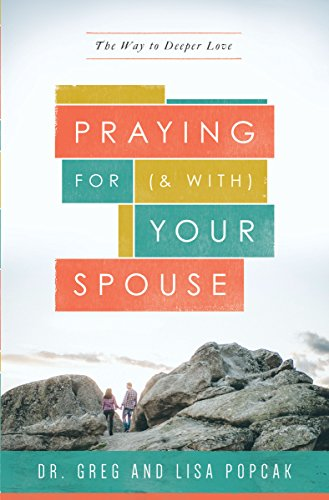 Praying for (and With) Your Spouse: The Way to Deeper Love (Catholic Guide To End Of Life Decisions)