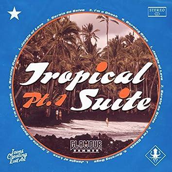 Tropical Suite, Pt. 1
