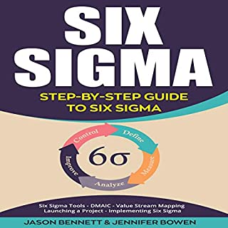 Six Sigma: Step-by-Step Guide to Six Sigma                   By:                                                                                                                                 Jason Bennett,                                                                                        Jennifer Bowen                               Narrated by:                                                                                                                                 Eric LaCord                      Length: 1 hr and 17 mins     8 ratings     Overall 4.1