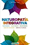 Naturopatía integrativa. Yemoterapia, oligoterapia, aromaterapia, sales de schussler, esencias