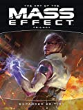 The Art of the Mass Effect Trilogy: Expanded Edition...