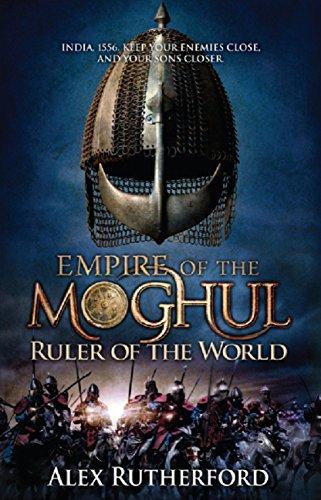 Gobernante del mundo (El imperio de los mogoles 3) de Alex Rutherford
