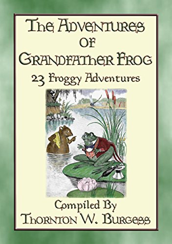 THE ADVENTURES OF GRANDFATHER FROG - 23 Froggy Bedtime Tales: Stories with a Moral (English Edition)