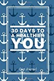 """30 Days to a Healthier You Diet Journal: Compact All in One Organizer, Log Book, Tracker Guide Notebook to Journal, Monitor and Track Daily Food ... 6""""x9"""" 120 pages. (Food Diet & fitness Diary)"""