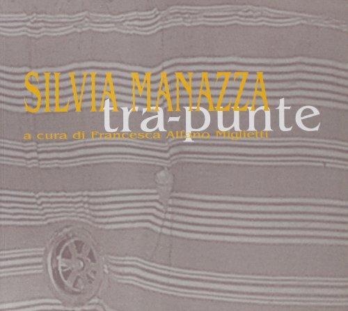Silvia Manazza. Tra-punte. Ediz. illustrata