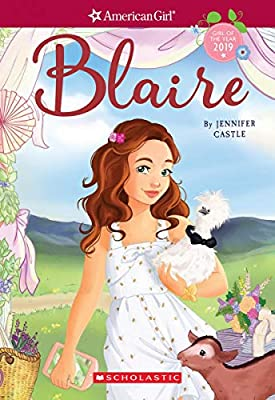 Blaire (American Girl: Girl of the Year 2019, Book 1) (1) by Scholastic Inc.