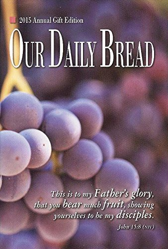 Our Daily Bread 2015 Annual Edition