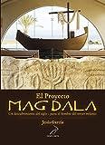 Proyecto Magdala: Un descubrimiento del siglo I para el hombre del tercer milenio