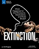 Extinction: What Happened to the Dinosaurs, Mastodons, and Dodo Birds? With 25 Projects (Build It Yourself) (English Edition)
