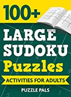 100+ Large Sudoku Puzzles: Activities For Adults