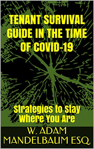 TENANT SURVIVAL GUIDE IN THE TIME OF COVID-19: Strategies to Stay Where You Are (English Edition)