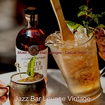 Music for Cocktail Lounges - Casual Guitar