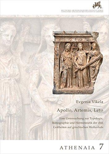 Apollon, Artemis, Leto. Eine Untersuchung zur Typologie, Ikonographie und Hermeneutik der drei Gottheiten auf griechischen Weihreliefs: Athenaia, Band 7