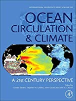 Ocean Circulation and Climate: A 21st Century Perspective (Volume 103) (International Geophysics, Volume 103)