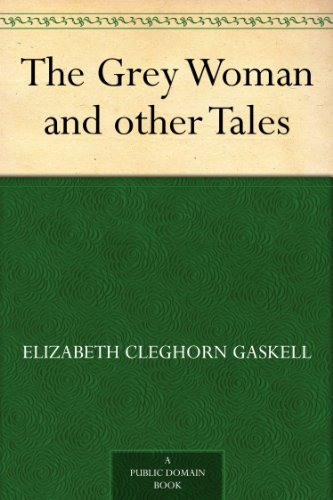 The Grey Woman and other Tales (English Edition)