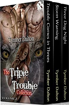 The Triple Trouble Collection, Volume 2 [Box Set] (Siren Publishing Menage Everlasting) by [Tymber Dalton]