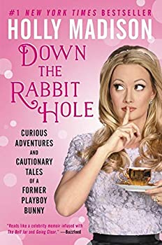 Down the Rabbit Hole  Curious Adventures and Cautionary Tales of a Former Playboy Bunny
