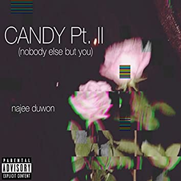 Candy, Pt. 2 (Nobody Else But You)