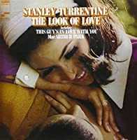 The Look of Love by Stanley Turrentine (2014-01-22)