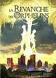 La Revanche des orphelins: Roman fantastique